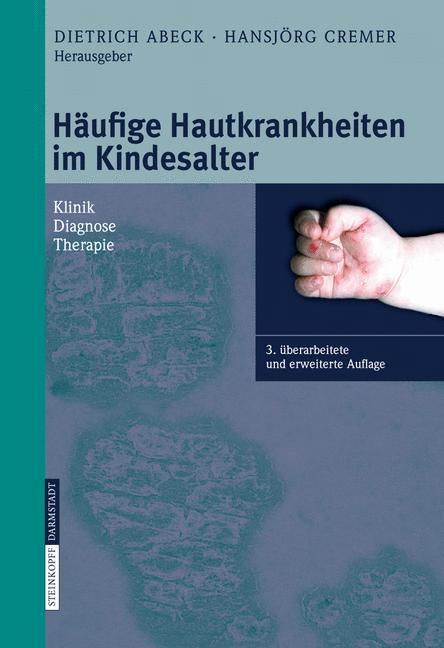 Häufige Hautkrankheiten im Kindesalter Klinik - Diagnose - Therapie