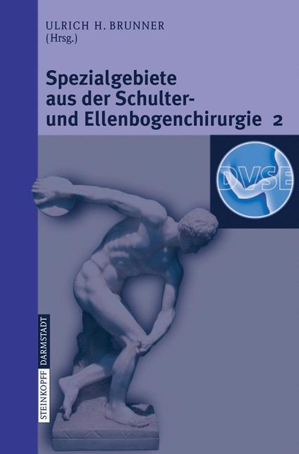 Spezialgebiete aus der Schulter- und Ellenbogenchirurgie 2 Update 2006