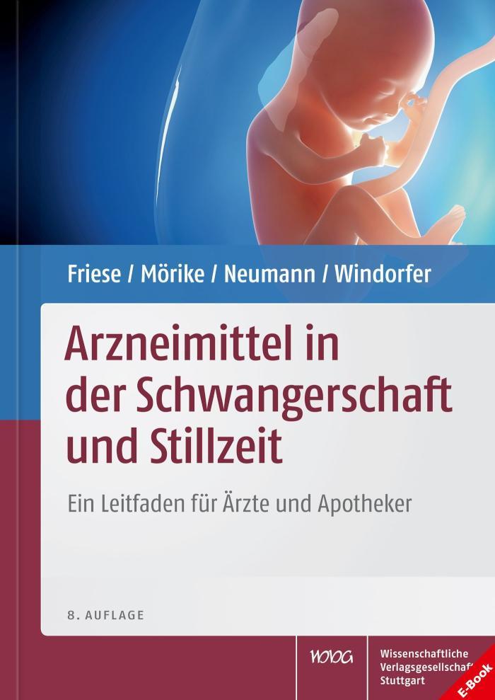 Arzneimittel in der Schwangerschaft und Stillzeit Ein Leitfaden für Ärzte und Apotheker