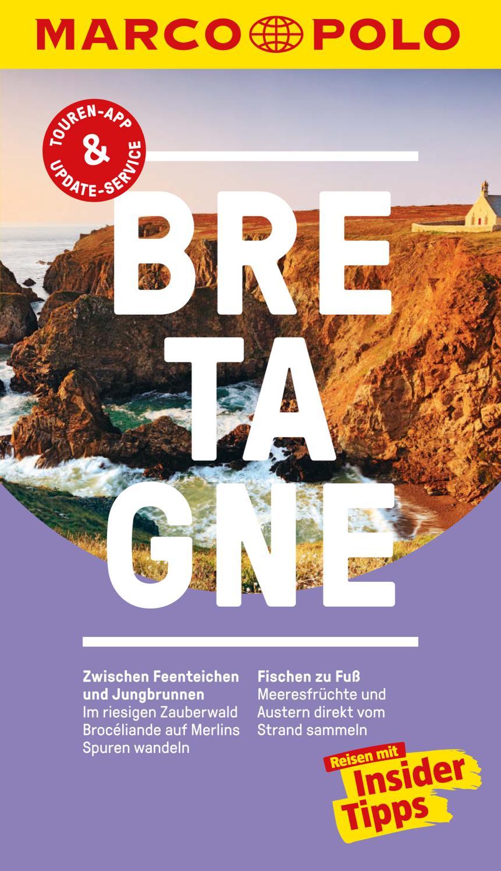 MARCO POLO Reiseführer Bretagne Inklusive Insider-Tipps, Touren-App, Update-Service und offline Reiseatlas