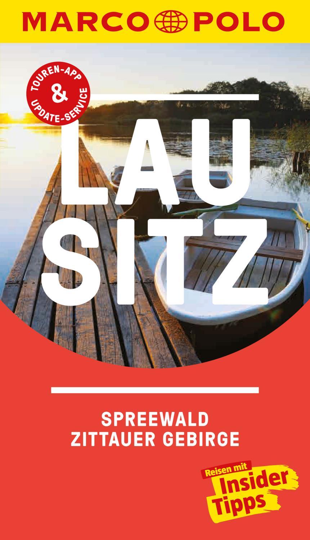 MARCO POLO Reiseführer Lausitz, Spreewald, Zittauer Gebirge Inklusive Insider-Tipps, Touren-App, Update-Service und offline Reiseatlas