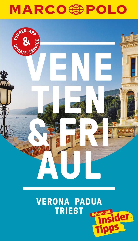 MARCO POLO Reiseführer Venetien, Friaul, Verona, Padua, Triest inklusive Insider-Tipps, Touren-App, Update-Service und offline Reiseatlas