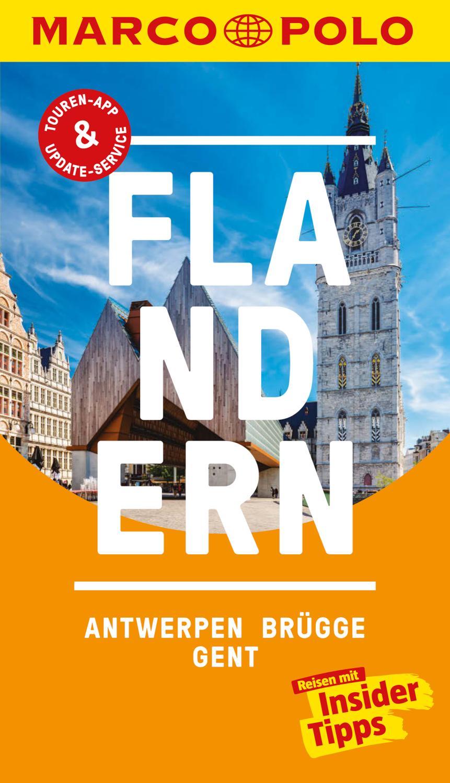 MARCO POLO Reiseführer Flandern, Antwerpen, Brügge, Gent Inklusive Insider-Tipps, Touren-App, Update-Service und offline Reiseatlas