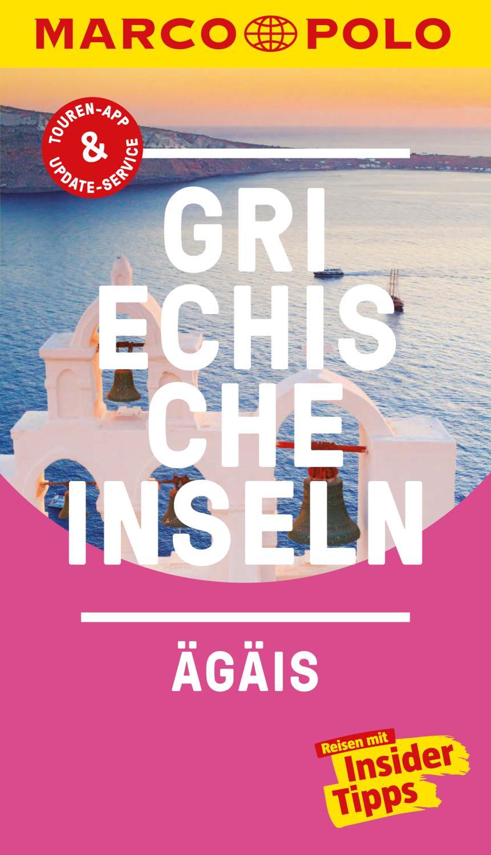 MARCO POLO Reiseführer Griechische Inseln, Ägäis inklusive Insider-Tipps, Touren-App, Update-Service und offline Reiseatlas