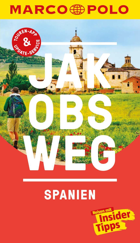 MARCO POLO Reiseführer Jakobsweg, Spanien Inklusive Insider-Tipps, Touren-App, Update-Service und offline Reiseatlas