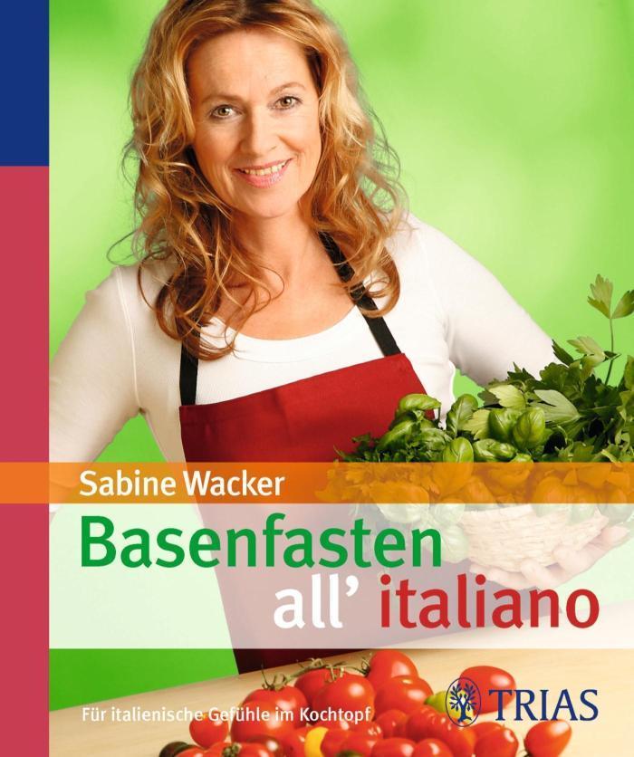 Basenfasten all'italiano Für italienische Gefühle im Kochtopf