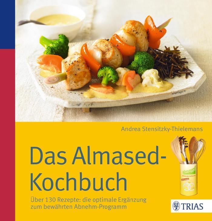 Das Almased-Kochbuch Über 130 Rezepte: die optimale Ergänzung zum bewährten Abnehm-Programm