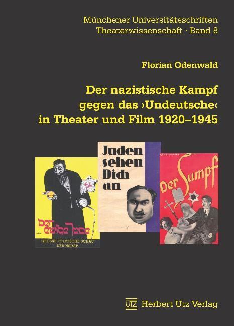 Der nazistische Kampf gegen das Undeutsche in Theater und Film 19201945