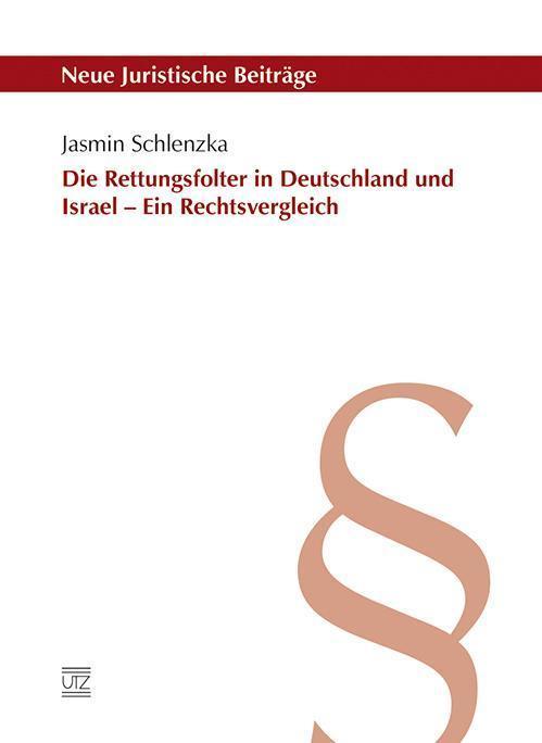Die Rettungsfolter in Deutschland und Israel  ein Rechtsvergleich