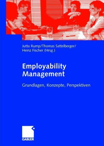 Employability Management Grundlagen, Konzepte, Perspektiven