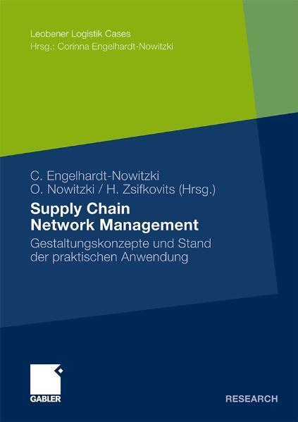 Supply Chain Network Management Gestaltungskonzepte und Stand der praktischen Anwendung