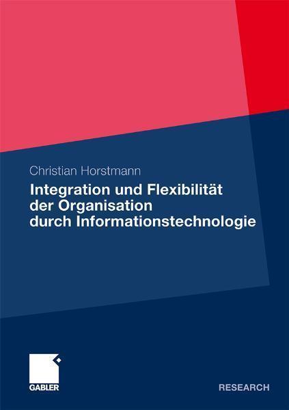 Integration und Flexibilität der Organisation durch Informationstechnologie