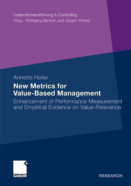New Metrics for Value-Based Management Enhancement of Performance Measurement and Empirical Evidence on Value-Relevance
