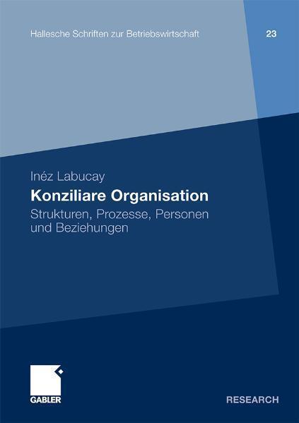 Konziliare Organisation Strukturen, Prozesse, Personen und Beziehungen