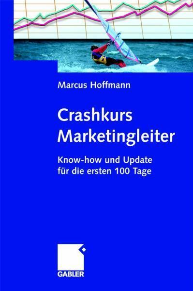 Crashkurs Marketingleiter Know-how und Update für die ersten 100 Tage