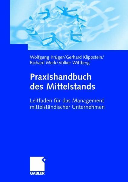Praxishandbuch des Mittelstands Leitfaden für das Management mittelständischer Unternehmen