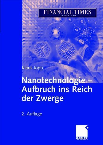 Nanotechnologie - Aufbruch ins Reich der Zwerge Aufbruch ins Reich der Zwerge