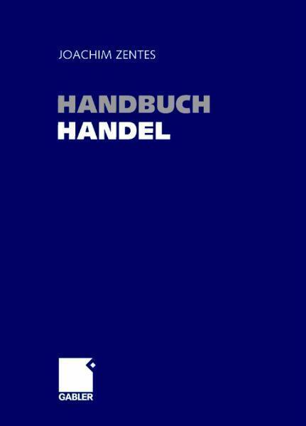 Handbuch Handel Strategien - Perspektiven - Internationaler Wettbewerb