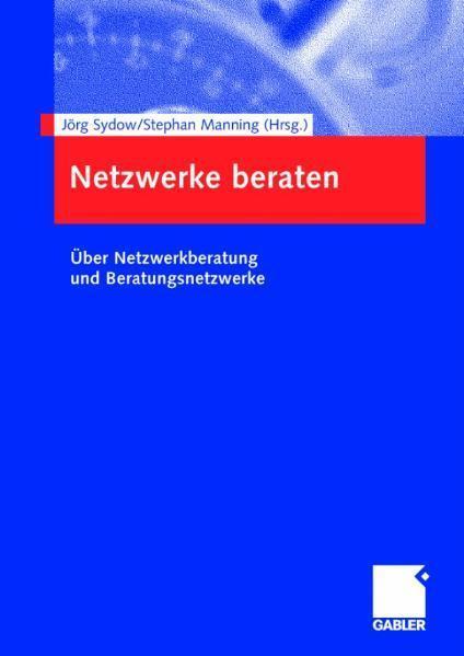 Netzwerke beraten Über Netzwerkberatung und Beratungsnetzwerke