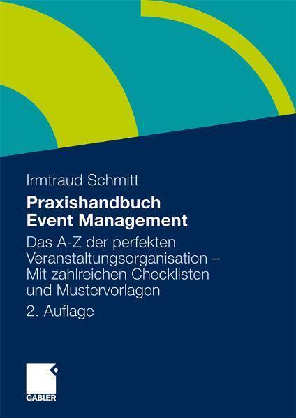Praxishandbuch Event Management Das A-Z der perfekten Veranstaltungsorganisation - Mit zahlreichen Checklisten und Mustervorlagen