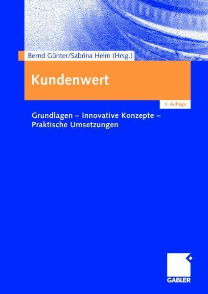 Kundenwert Grundlagen - Innovative Konzepte - Praktische Umsetzungen