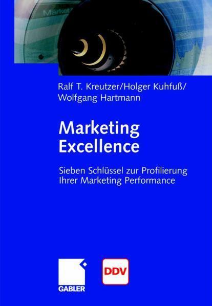 Marketing Excellence 7 Schlüssel zur Profilierung Ihrer Marketing Performance