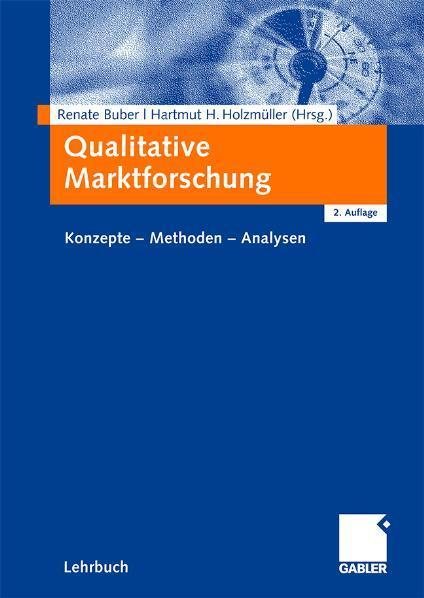 Qualitative Marktforschung Konzepte - Methoden - Analysen