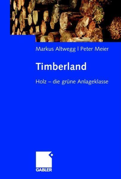Timberland Holz - die grüne Anlageklasse