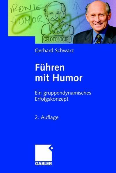 Führen mit Humor Ein gruppendynamisches Erfolgskonzept