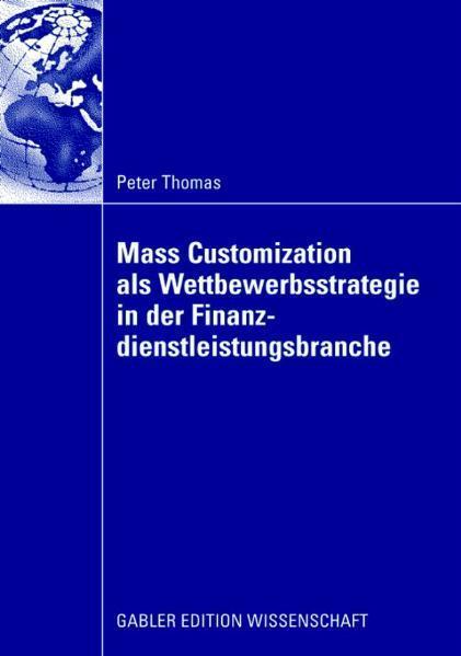 Mass Customization als Wettbewerbsstrategie in der Finanzdienstleistungsbranche
