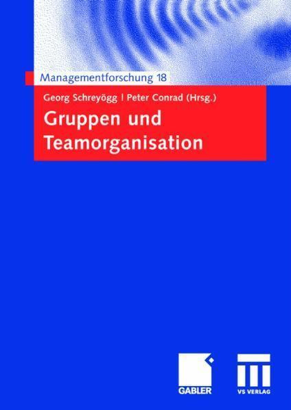 Gruppen und Teamorganisation Managementforschung