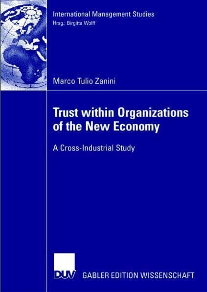 Trust within Organizations of the New Economy A Cross-Industrial Study
