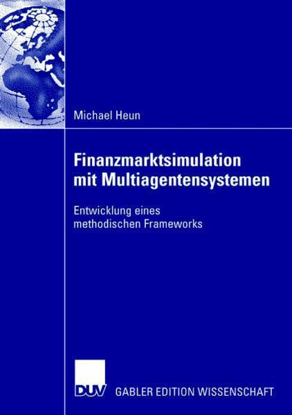 Finanzmarktsimulation mit Multiagentensystemen Entwicklung eines methodischen Frameworks