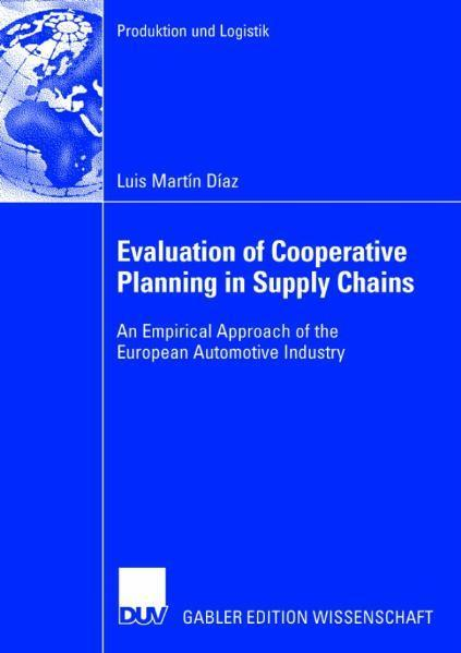 Evaluation of Cooperative Planning in Supply Chains An Empirical Approach of the European Automotive Industry