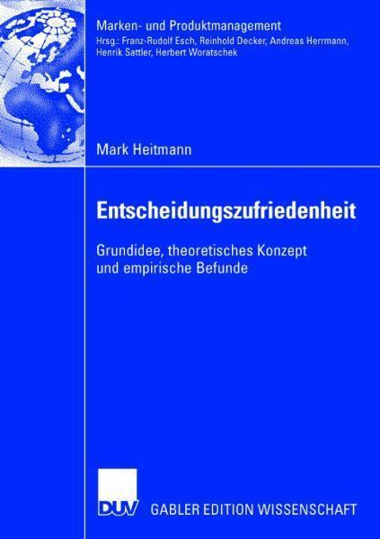 Entscheidungszufriedenheit Grundidee, theoretisches Konzept und empirische Befunde