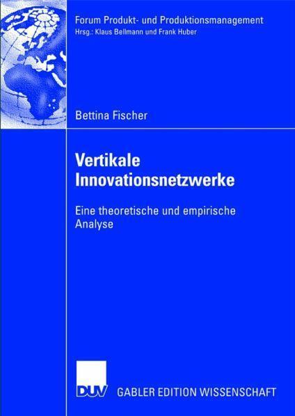 Vertikale Innovationsnetzwerke Eine theoretische und empirische Analyse