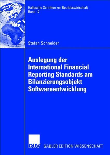Auslegung der International Financial Reporting Standards am Bilanzierungsobjekt Softwareentwicklung