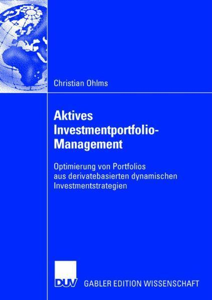 Aktives Investmentportfolio-Management Optimierung von Portfolios aus derivatebasierten dynamischen Investmentstrategien