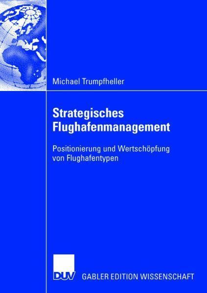 Strategisches Flughafenmanagement Positionierung und Wertschöpfung von Flughafentypen