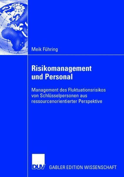 Risikomanagement und Personal Management des Fluktuationsrisikos von Schlüsselpersonen aus ressourcenorientierter Perspektive