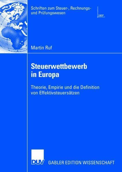 Steuerwettbewerb in Europa Theorie, Empirie und die Definition von Effektivsteuersätzen