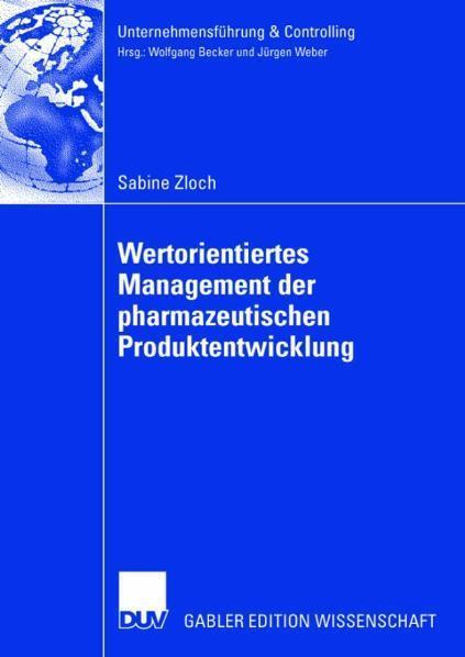 Wertorientiertes Management der pharmazeutischen Produktentwicklung