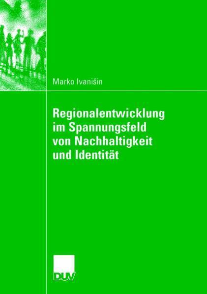 Regionalentwicklung im Spannungsfeld von Nachhaltigkeit und Identität