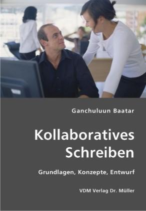Kollaboratives Schreiben Grundlagen, Konzepte, Entwurf