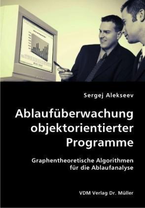 Ablaufüberwachung objektorientierter Programme Graphentheoretische Algorithmen für die Ablaufanalyse