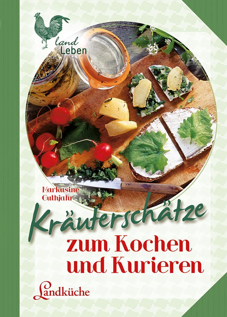 Kräuterschätze zum Kochen und Kurieren