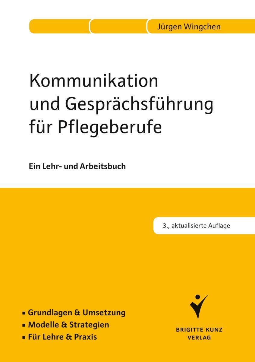 Kommunikation und Gesprächsführung für Pflegeberufe & Praxis.