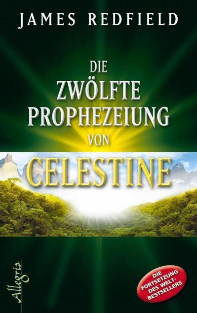 Die zwölfte Prophezeiung von Celestine Jenseits von 2012