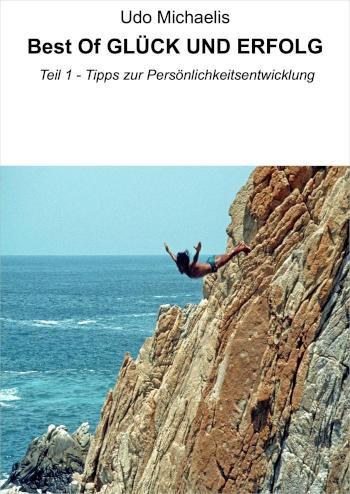 Best Of GLÜCK UND ERFOLG - Teil 1 Tipps zur Persönlichkeitsentwicklung