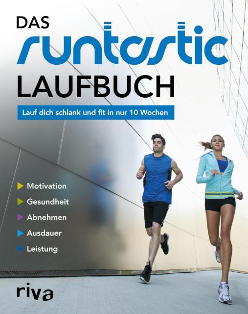 Das Runtastic-Laufbuch Lauf dich schlank und fit in nur 10 Wochen